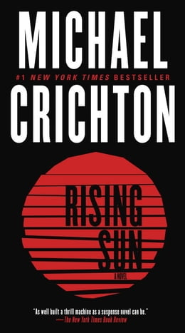 Book Rising Sun: A Novel by Michael Crichton