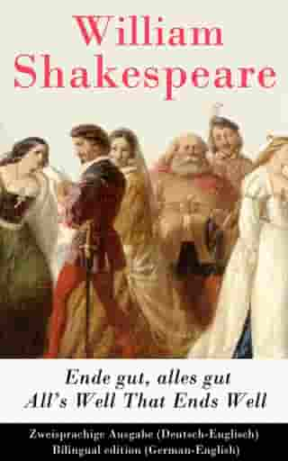Ende gut, alles gut / All's Well That Ends Well (Deutsch-Englisch) / Bilingual edition (German-English) by William Shakespeare