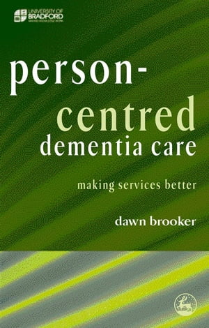 Person-Centred Dementia Care Making Services Better