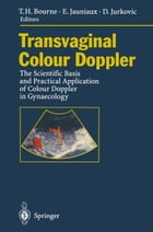 Transvaginal Colour Doppler: The Scientific Basis and Practical Application of Colour Doppler in…