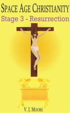 Resurrection: The Biology of the Risen Body by V.J. Moore