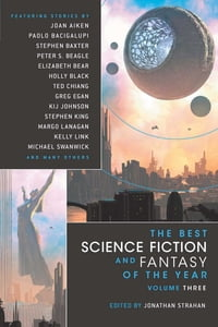 The Best Science Fiction and Fantasy of the Year Volume 3