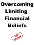 Overcoming Limiting Financial Beliefs by Steve Pavlina