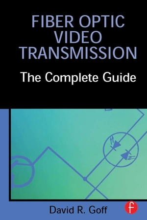 Fiber Optic Video Transmission The Complete Guide