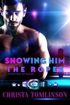Showing Him the Ropes by Christa Tomlinson