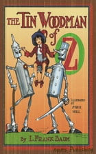 The Tin Woodman of Oz (Illustrated + Audiobook Download Link + Active TOC) by L. Frank Baum