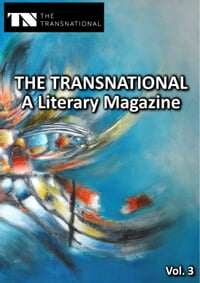 The Transnational - A Literary Magazine: Vol. 3