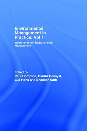 Environmental Management in Practice: Vol 1 Instruments for Environmental Management