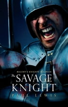 The Savage Knight by Paul Lewis