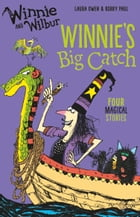 Winnie and Wilbur: Winnie's Big Catch by Laura Owen