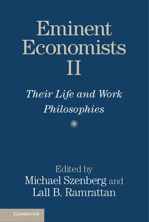 Eminent Economists II Their Life and Work Philosophies