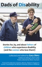 Dads of Disability: Stories for, by, and about fathers of children who experience disability (and the women who love the by Gary Dietz