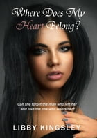 Where Does My Heart Belong? - 2nd Edition by Libby Kingsley