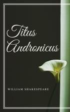 Titus Andronicus (Annotated) by William Shakespeare