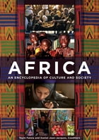 Africa: An Encyclopedia of Culture and Society [3 volumes]: An Encyclopedia of Culture and Society