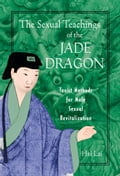 The Sexual Teachings of the Jade Dragon: Taoist Methods for Male Sexual Revitalization f412829f-2662-463d-bb38-0000b40e3454