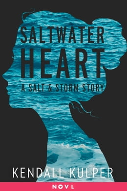 Book Saltwater Heart: A Salt & Storm Story by Kendall Kulper