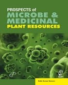 Prospects of Microbe and Medicinal Plant Resources by B.K. Dr. Konwar