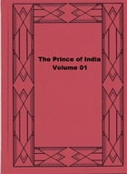 The Prince of India; Or, Why Constantinople Fell — Volume 01 by Lewis Wallace