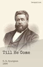 Till He Come: Communion Meditations and Addresses by C.H. Spurgeon