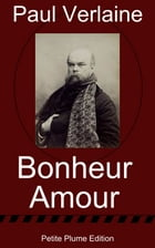 Oeuvres complètes - Tome II - Bonheur - Amour by Paul Verlaine