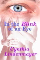 In the Blink of an Eye by Cynthia Lindenmayer