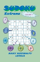 Sudoku Extreme, Volume 1 by YobiTech Consulting