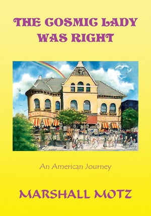 The Cosmic Lady Was Right: An American Journey
