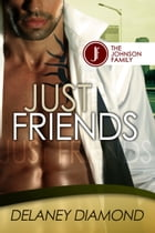 Just Friends by Delaney Diamond