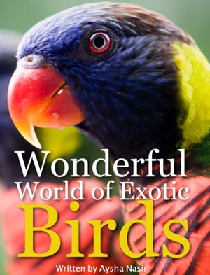 Wonderful World of Exotic Birds