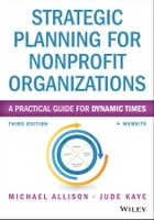 Strategic Planning for Nonprofit Organizations: A Practical Guide for Dynamic Times