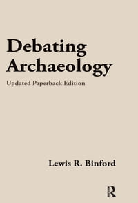 Debating Archaeology: Updated Edition