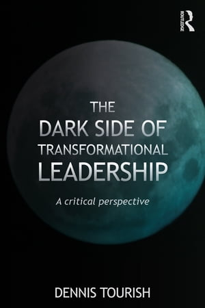 The Dark Side of Transformational Leadership A Critical Perspective