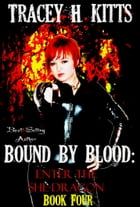 Bound by Blood: Enter the She-Dragon by Tracey H. Kitts