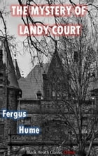 The Mystery of Landy Court by Fergus Hume