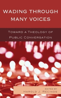 Wading Through Many Voices: Toward a Theology of Public Conversation