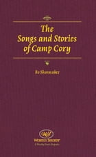 The Songs and Stories of Camp Cory by Bo Shoemaker