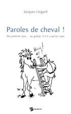 Paroles de cheval ! by Jacques Liegard