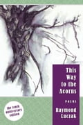 This Way to the Acorns: Poems (The 10th Anniversary Edition) bffe7df1-bbb6-4574-a491-f11b3d996436