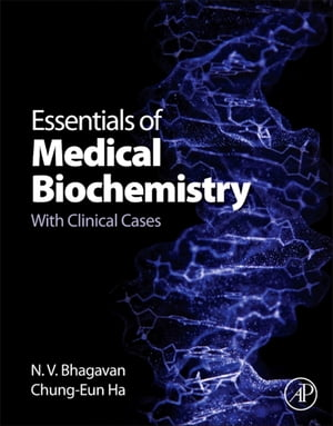 Essentials of Medical Biochemistry With Clinical Cases