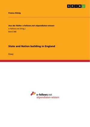 State and Nation building in England by Franca König
