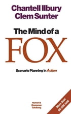 The mind of a fox: Scenario Planning in Action by Clem Sunter