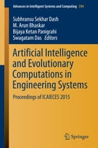 Artificial Intelligence and Evolutionary Computations in Engineering Systems: Proceedings of ICAIECES 2015 by Subhransu Sekhar Dash