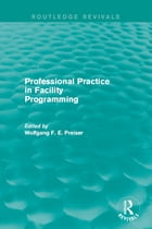 Professional Practice in Facility Programming (Routledge Revivals)