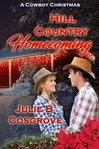Hill Country Homecoming by Julie B. Cosgrove
