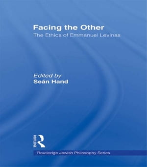 Facing the Other The Ethics of Emmanuel Levinas