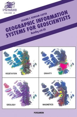 Book Geographic Information Systems for Geoscientists: Modelling with GIS by Bonham-Carter, G.F.