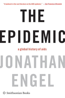 Book The Epidemic: A History of Aids by Jonathan Engel