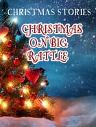 Christmas On Big Rattle by Christmas Stories