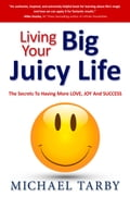 Living Your Big Juicy Life 01299cc9-04cd-46b6-acab-9cf068ef2e50
